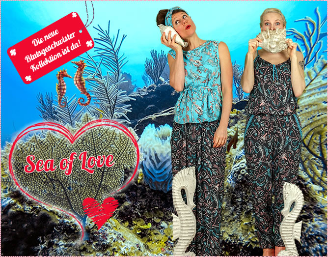 Blutsgeschwister Kollektion Sea of Love